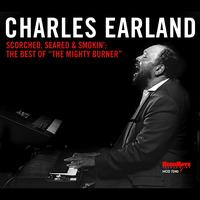 Charles Earland - Scorched, Seared And Smokin': The Best Of The Mighty Burner
