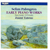 Izumi Tateno - Selim Palmgren : Early Piano Works
