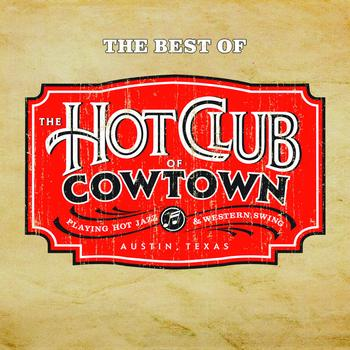 The Hot Club Of Cowtown - The Best Of The Hot Club Of Cowtown