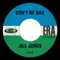 Jill Jones - Don't Be Bad