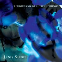 Janis Siegel - A Thousand Beautiful Things