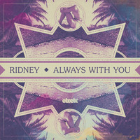 Ridney - Always With You