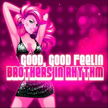 Brothers In Rhythm - Good Good Feeling