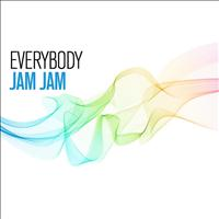Jam Jam - Everybody (Watcha Gonna Do)