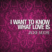 Jackie Moore - I Want To Know What Love Is