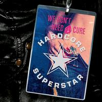 Hardcore Superstar - We Don't Need A Cure