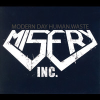 Misery Inc. - Modern Day Human Waste / Beds Are Burning