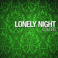 Colors - Lonely Night