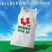 Gilbert O'Sullivan - The Berry Vest Of Gilbert O'Sullivan