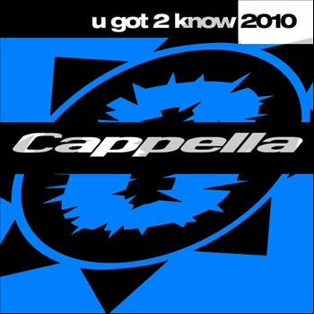 Cappella - U Got 2 Know 2010