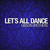 Gibson Brothers - Let's All Dance