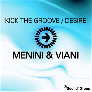 Menini & Viani - Kick The Groove / Desire