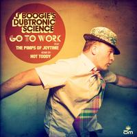 J Boogie's Dubtronic Science - Go to Work