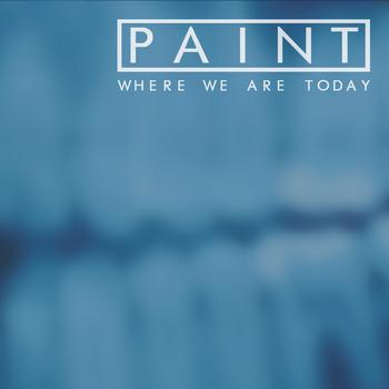 Paint - Where We Are Today