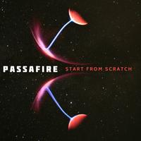 Passafire - Start From Scratch