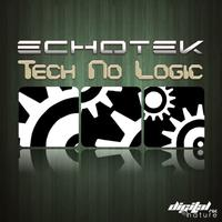 Echotek - Echotek - Tech No Logic EP