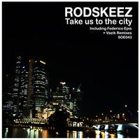 Rodskeez - Take us to the City