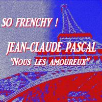 Jean-Claude Pascal - So Frenchy : Jean-Claude Pascal 'Nous les amoureux' (Remastered)