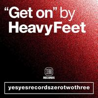 HeavyFeet - Get On EP