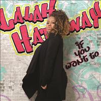 Lalah Hathaway - If You Want To