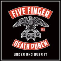 Five Finger Death Punch - Under And Over It (Explicit)
