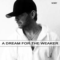 Nomy - A dream for the weaker