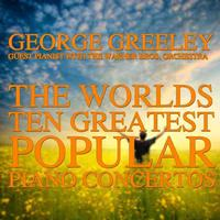 George Greeley With The Warner Bros. Orchestra - The World's Ten Greatest Popular Piano Concertos