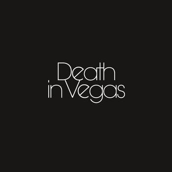 Death In Vegas - Your Loft My Acid