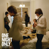 One Night Only - It's About Time