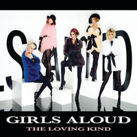 Girls Aloud - The Loving Kind (Mobile Exclusive)