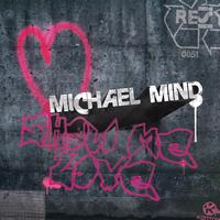 Michael Mind - Show Me Love (Digital Version)