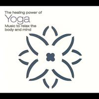 Ravi Chawla - The Healing Power Of Yoga (Music To Relax The Body And Mind)