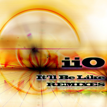 iio - It'll Be Like (feat. Nadia Ali) - Remixes