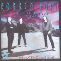 Robben Ford & The Blue Line - Mystic Mile