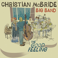 Christian McBride Big Band - The Good Feeling