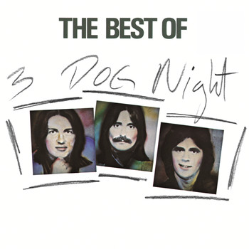 Three Dog Night - The Best Of 3 Dog Night