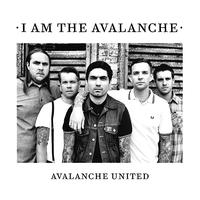I Am the Avalanche - Avalanche United (Explicit)
