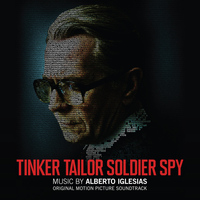 Alberto Iglesias - Tinker Tailor Soldier Spy (Original Motion Picture Soundtrack)