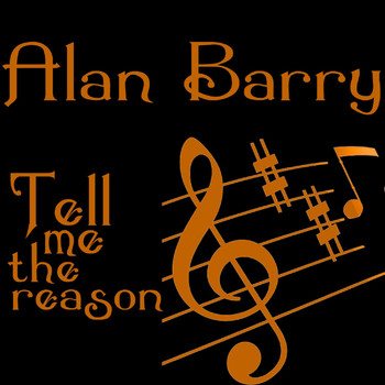 Alan Barry - Tell Me the Reason
