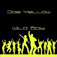 Joe Yellow - Wild Boy