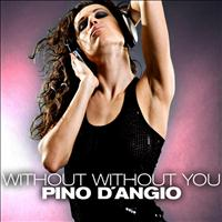 Pino D'Angio - Without Without You
