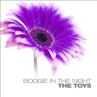 The Toys - Boogie In The Night