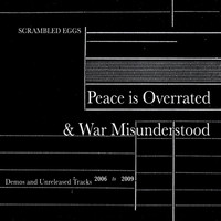 Scrambled Eggs - Peace is Overrated and War Misunderstood