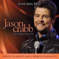 Jason Crabb - Jason Crabb: The Song Lives On (Live At The Loveless Barn in Nashville, TN/2011)