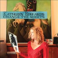 Kathleen Edwards - Change The Sheets