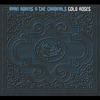 Ryan Adams & The Cardinals - Cold Roses