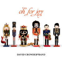 David Crowder*Band - Oh For Joy