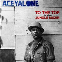 Aceyalone - To The Top / Jungle Muzik