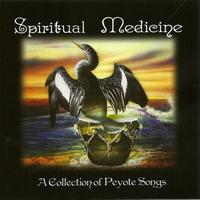 "Various - Spiritual Medicine ""A Collection of Peyote Songs"""