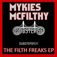 Mykies McFilthy - Mykies Mcfilthy - The Filth Freaks EP